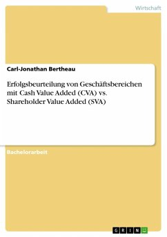 Erfolgsbeurteilung von Geschäftsbereichen mit Cash Value Added (CVA) vs. Shareholder Value Added (SVA) (eBook, ePUB)
