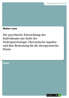 Die psychische Entwicklung des Individuums aus Sicht der Tiefenpsychologie. Theoretische Aspekte und ihre Bedeutung für die therapeutische Praxis (eBook, ePUB)