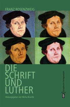 Luther, Rosenzweig und die Schrift - Rosenzweig, Franz