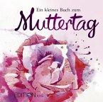 Ein kleines Buch zum Muttertag