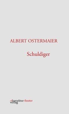 Schuldiger (eBook, ePUB) - Ostermaier, Albert