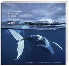 Europäischer Naturfotograf des Jahres und Fritz Pölking Preis 2016 - Gesellschaft Deutscher Tierfotografen e.V.