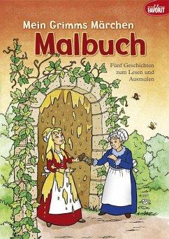 Mein Grimms Märchen Malbuch - Grimm, Jacob; Grimm, Wilhelm