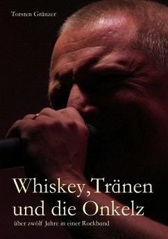 Whiskey, Tränen und die Onkelz (eBook, ePUB) - Gränzer, Torsten
