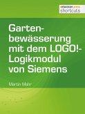 Gartenbewässerung mit dem LOGO!-Logikmodul von Siemens (eBook, ePUB)