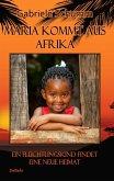 Maria kommt aus Afrika - Ein Flüchtlingskind findet eine neue Heimat - Roman für Kinder (eBook, ePUB)