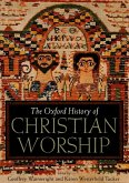 The Oxford History of Christian Worship (eBook, ePUB)