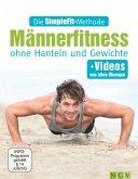 Die SimpleFit-Methode - Männerfitness ohne Hanteln und Gewichte (eBook, ePUB)