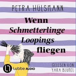 Wenn Schmetterlinge Loopings fliegen (Ungekürzt) (MP3-Download) - Hülsmann, Petra