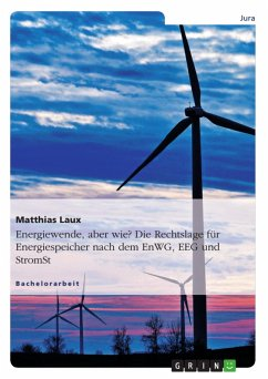 Energiewende! Aber wie? Energiespeicher als intelligente Schlüssel für den deutschen Energiemarkt nach dem EnWG, EEG und StromStG (eBook, ePUB)
