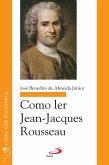 Como ler Jean-Jacques Rousseau (eBook, ePUB)