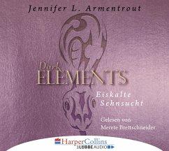 Eiskalte Sehnsucht / Dark Elements Bd.2 (6 Audio-CDs) - Armentrout, Jennifer L.