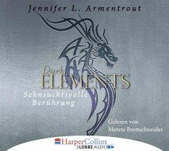 Sehnsuchtsvolle Berührung / Dark Elements Bd.3 (6 Audio-CDs) - Armentrout, Jennifer L.