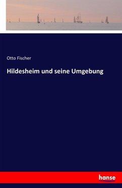 Hildesheim und seine Umgebung