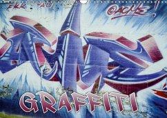 Graffiti - Kunst aus der Dose (Wandkalender 201...