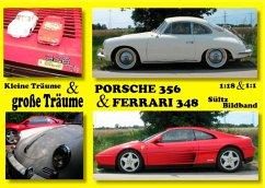 Kleine Träume & große Träume - Ferrari 348 & Porsche 356 - 1:18 & 1:1
