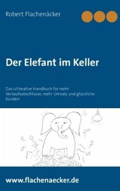 Der Elefant im Keller - Flachenäcker, Robert