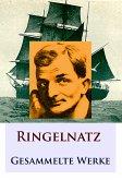 Ringelnatz - Gesammelte Werke (eBook, ePUB)