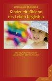 Kinder einfühlend ins Leben begleiten (eBook, ePUB)