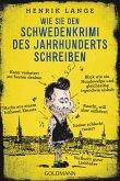 Wie Sie den Schwedenkrimi des Jahrhunderts schreiben (eBook, ePUB)