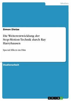 Die Weiterentwicklung der Stop-Motion-Technik durch Ray Harryhausen (eBook, PDF)