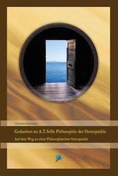 Gedanken zu A.T.Stills Philosophie der Osteopat...