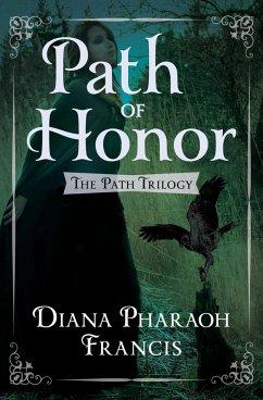 Path of Honor (eBook, ePUB) - Francis, Diana Pharaoh