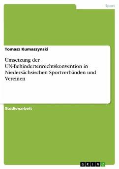 Umsetzung der UN-Behindertenrechtskonvention in Niedersächsischen Sportverbänden und Vereinen (eBook, ePUB)