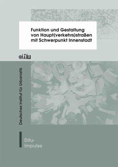 Funktion und Gestaltung von Haupt(verkehrs)straßen mit Schwerpunkt Innenstadt (eBook, PDF) - Arndt, Wulf-Holger