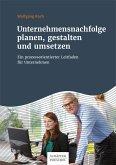 Unternehmensnachfolge planen, gestalten und umsetzen (eBook, PDF)