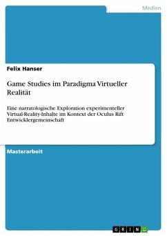 Game Studies im Paradigma Virtueller Realität (eBook, ePUB)