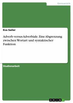 Adverb versus Adverbiale. Eine Abgrenzung zwischen Wortart und syntaktischer Funktion (eBook, ePUB)