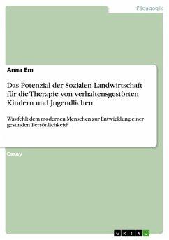 Das Potenzial der Sozialen Landwirtschaft für die Therapie von verhaltensgestörten Kindern und Jugendlichen (eBook, ePUB)