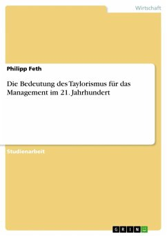 Die Bedeutung des Taylorismus für das Management im 21. Jahrhundert (eBook, ePUB)