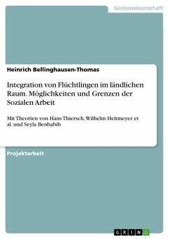 Integration von Flüchtlingen im ländlichen Raum. Möglichkeiten und Grenzen der Sozialen Arbeit (eBook, ePUB)