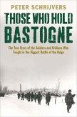 Those Who Hold Bastogne (eBook, ePUB)