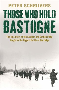 Those Who Hold Bastogne (eBook, ePUB) - Schrijvers, Peter