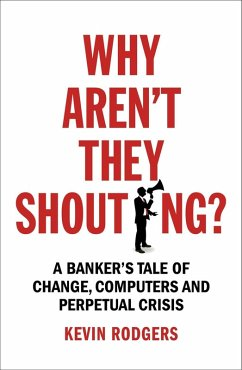 Why Aren't They Shouting? (eBook, ePUB) - Rodgers, Kevin