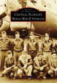 Central Florida's World War II Veterans (eBook, ePUB)