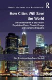 How Cities Will Save the World (eBook, PDF)