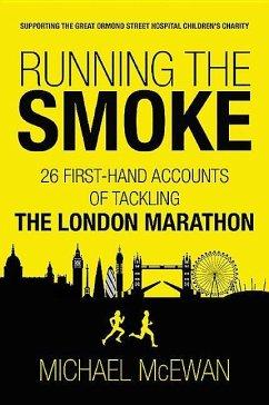 Running the Smoke - McEwan, Michael
