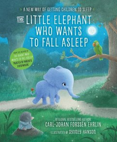 The Little Elephant Who Wants to Fall Asleep - Forssén Ehrlin, Carl-Johan