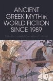 Ancient Greek Myth in World Fiction since 1989 (eBook, ePUB)