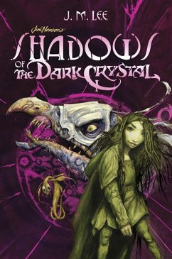 Shadows of the Dark Crystal #1 (eBook, ePUB) - Lee, J. M.