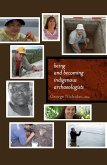 Being and Becoming Indigenous Archaeologists (eBook, ePUB)