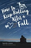 How To Keep Rolling After a Fall (eBook, ePUB)