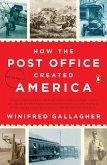How the Post Office Created America (eBook, ePUB)