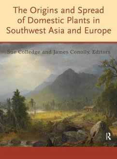 The Origins and Spread of Domestic Plants in Southwest Asia and Europe (eBook, ePUB)