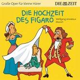 """Die Hochzeit des Figaro - Die ZEIT-Edition """"Große Oper für kleine Hörer"""" (Ungekürzt) (MP3-Download)"""