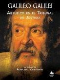 Galileo Galilei - Absuelto en el Tribunal de Justicia (eBook, ePUB)